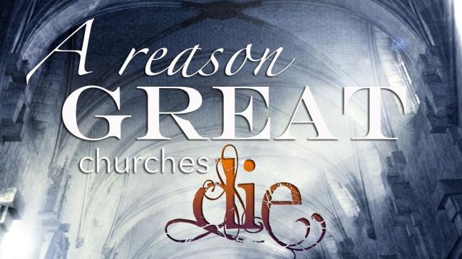 Great Churches Die