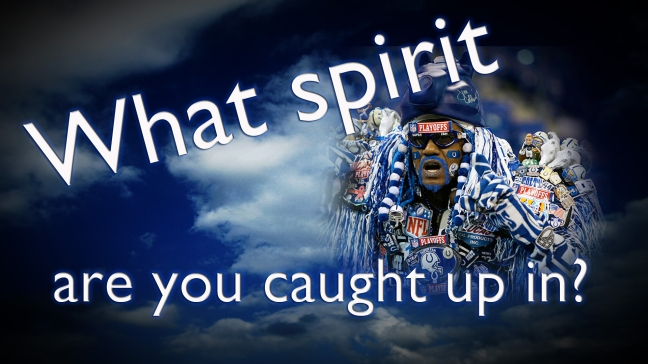 What Spirit are you caught up in