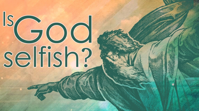 Is God selfish?