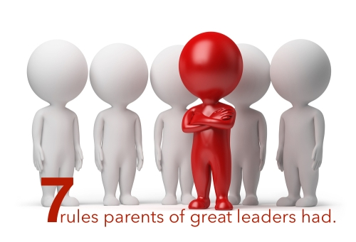7 rules parents of great leaders had